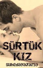 SÜRTÜK KIZ by SuhedaYazar53
