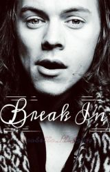 Break In (Harry Styles AU) by Bella_leRoux