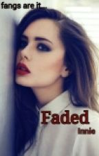Faded by Innie_