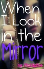 When I Look In The Mirror by PinkSpiice