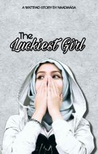 The Luckiest Girl // Fanfiction by bbybreads