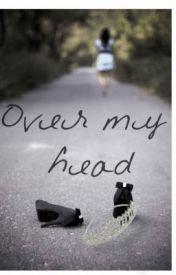 Over My Head by Jakkii