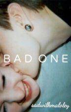 Bad One   N.M.  by sadwilkmaloley