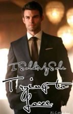 Trying to love (Elijah Mikaelson) by Gilliess
