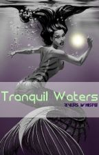Tranquil Waters (R-edition)(( On Hiatus)) by Rivers_Whispers