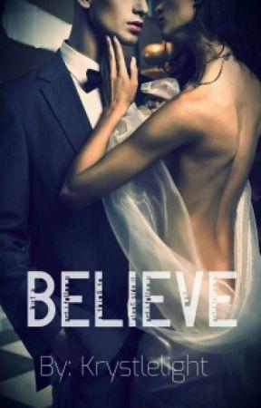 Believe: A Billionaire Romance by krystlelight