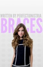 Braces by perfectionistria