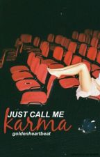 Just Call Me Karma by jessnvasq