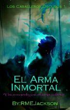 Los Caballeros Oscuros 1 El Arma Inmortal by RMEJackson