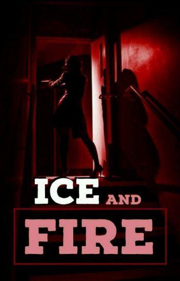 Ice and Fire  (EM REVISÃO)