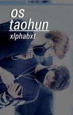 One Shots TaoHun. [EXO] by xlphabxt
