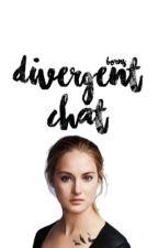 Divergent Chat by wildest89dream