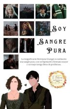 Soy Sangre Pura (Dramione) (SSP #1) {Wattys2017} by EstefanaLopez3