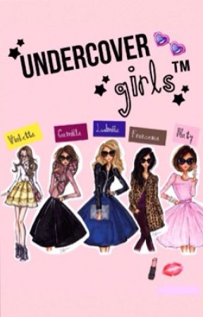 Undercover Girls™ by lovaticxdemi