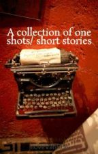 A collection of one shots/ short stories by searching-changing
