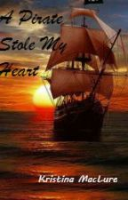 A Pirate Stole My Heart by KristinaMacLure