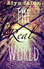 The Real World by ethereal_mist_