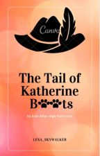 The Tail of Katherine Boots by Lexa_Skywalker