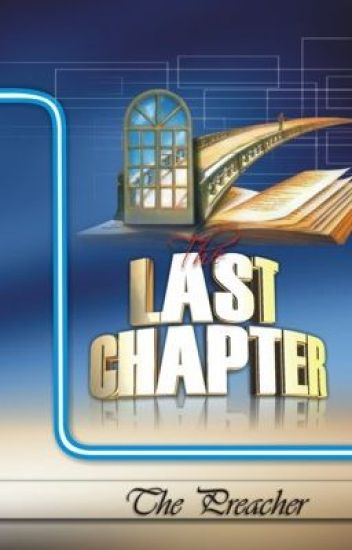 THE LAST CHAPTER of Your Life