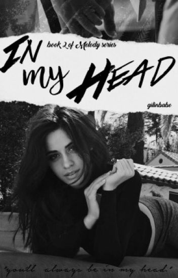 In my head (sequel to Melody a Jack Gilinsky Fan Fiction)