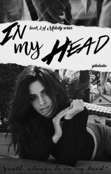 In my head (sequel to Melody a Jack Gilinsky Fan Fiction)