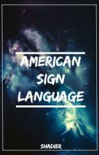 American Sign Language {{l.h}} [Discontinued] by shadier