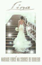 Chronique de Lina : Mariage forcé ma source de douleur by Malian_doll