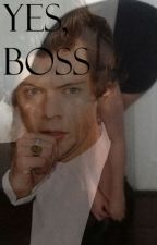 Yes, Boss by RoseWriter_