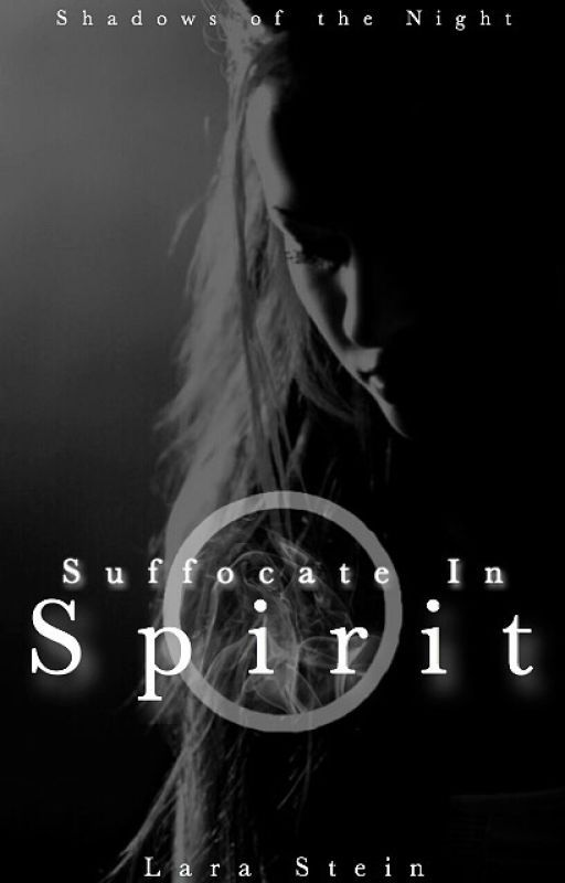 Suffocate In Spirit - Shadows of the Night 4 by Solipsist