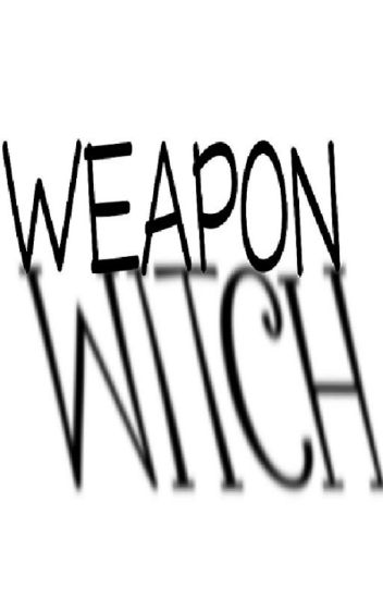 The Blurred Lines, Weapon & Witch -       A Soul Eater Fanfiction