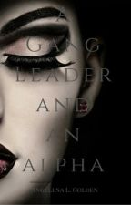 A Gang Leader and An Alpha by angihello