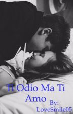 Ti odio ma ti Amo||C.D|| by LoveSmile05