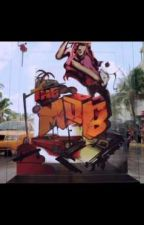 THE MOB by NickiiDeMalik
