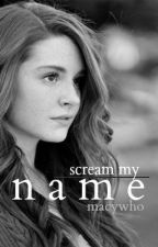 Scream My Name [SUPERNATURAL FANFIC] by macywho