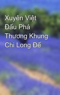 Đọc truyện Xuyên Việt Đấu Phá Thương Khung Chi Long Đế
