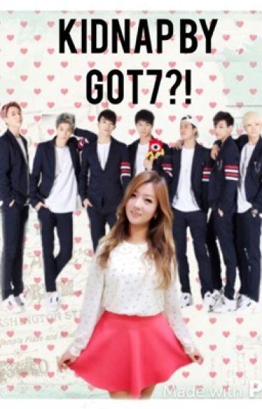 Kidnap by GOT7?!