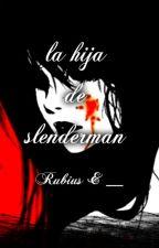 la hija de slenderman*rubius&__* by estrellita_solares