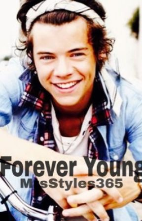 Forever Young h.s by MrsStyles365