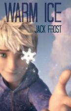 Warm Ice (Jack Frost X Reader) by Nejamet