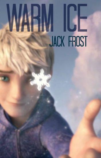 Warm Ice (Jack Frost X Reader)