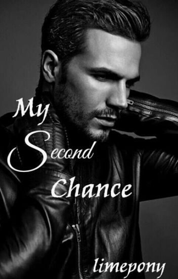 My Second Chance (Being Edited)