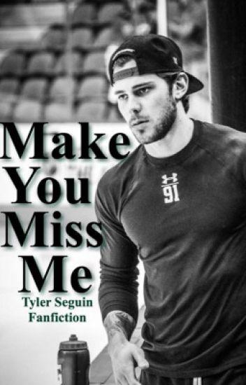 Make You Miss Me (Tyler Seguin)