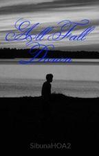 All Fall Down by SibunaHOA2