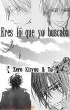 Eres lo que yo buscaba.(Zero Kiryuu y Tu) (Vampire Knight) by A_Little_Fox