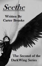 Seethe - A DarkWing Novel (Work in Progress) by Retrac752