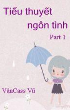 Tiểu thuyết ngôn tình - Part 1 - Full by vancassvu97