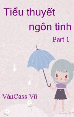 Tiểu thuyết ngôn tình - Part 1 - Full