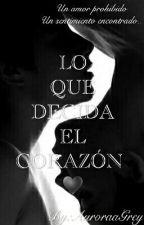 Lo Que Decida El Corazón♡ by AuroraaGrey