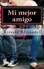 Mi Mejor Amigo by GineskaHernandez