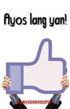 Ayos lang yan! by DarkSerendipity